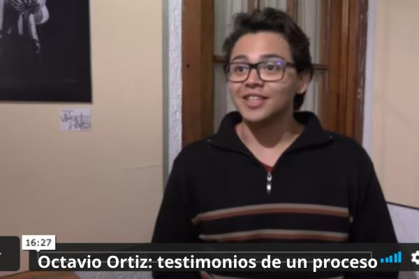 Octavio Ortiz testimonios de un proceso